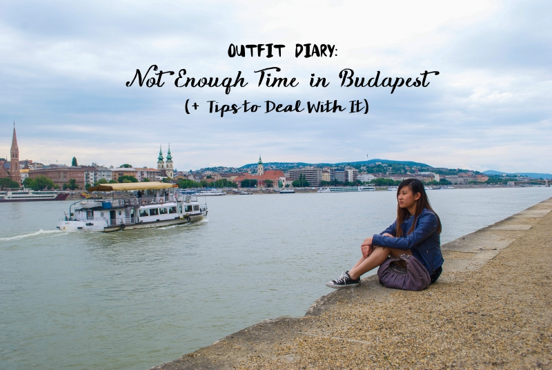 Outfit Diary: how to deal with insufficient time in a city - budapest