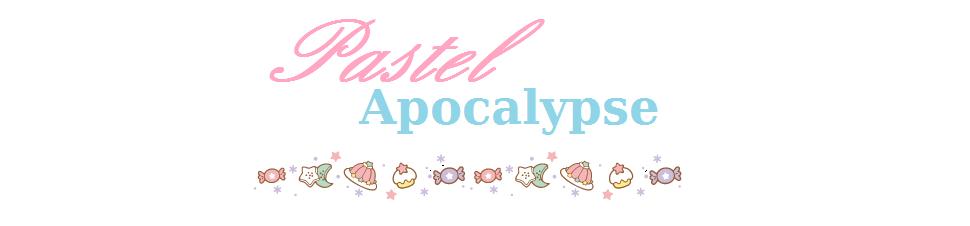 Pastel Apocalypse