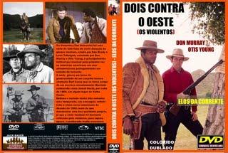 DOIS CONTRA O OESTE (OS VIOLENTOS) - ELOS DA CORRENTE