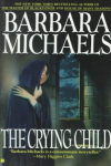 http://thepaperbackstash.blogspot.com/2007/09/crying-child-barbara-michaels.html