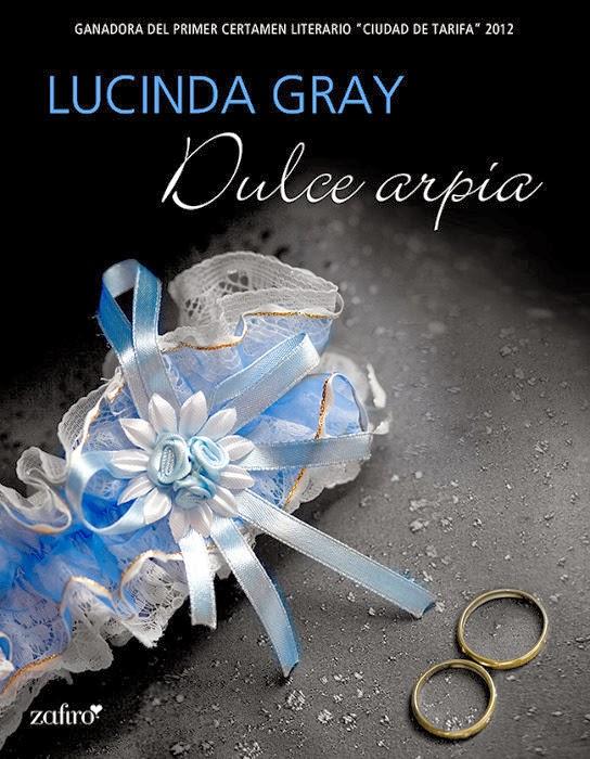 NOVELA ROMANTICA - Dulce Arpía  Lucinda Gray (Zafiro eBooks, 6 febrero 2014)   Romantica Adulta, Regencia | Mayores de 18 años | Edición Digital Ebook  PORTADA