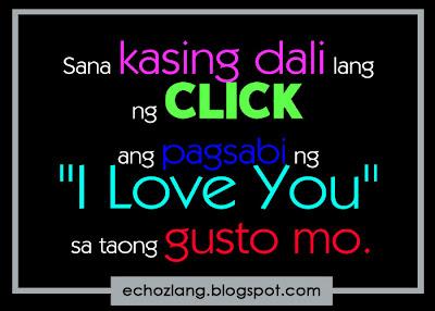 Sana kasing dali lang ng click ang pagsabi ng i love you sa taong gusto mo.