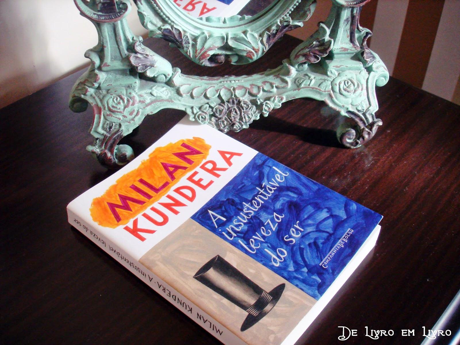 Resenha A Insustentável Leveza Do Ser De Milan Kundera De Livro