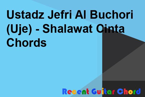Ustadz Jefri Al Buchori (Uje) - Shalawat Cinta Chords