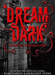 Kami Garcia and Margaret Stohl - Dream Dark