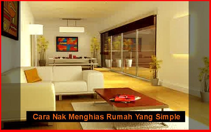 Cara Nak Menghias Rumah Yang Simple | Berkongsi Gambar Hiasan Rumah ...