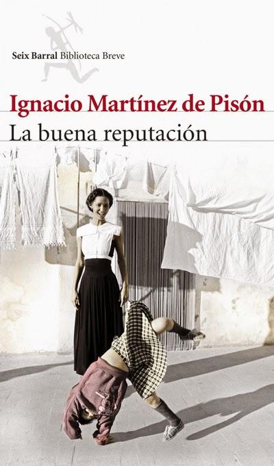 La buena reputación Ignacio Martínez de Pisón