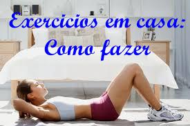 Exercicios em casa :dicas de  como fazer
