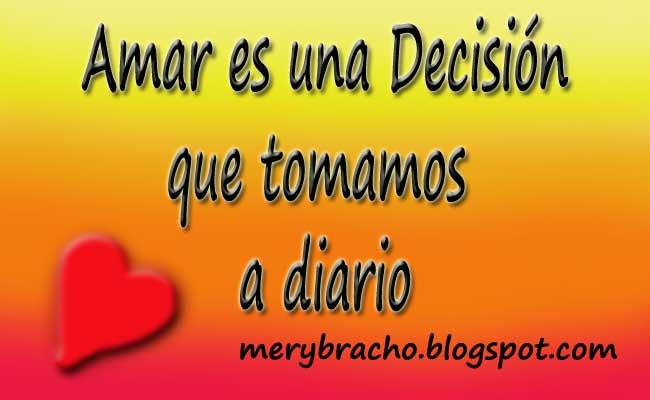 the un amor decision Mi amor por tí es la única enfermedad que he contraído desde las  he  aprendido de ti, cada decisión que he tomado es diferente y mi vida ha.