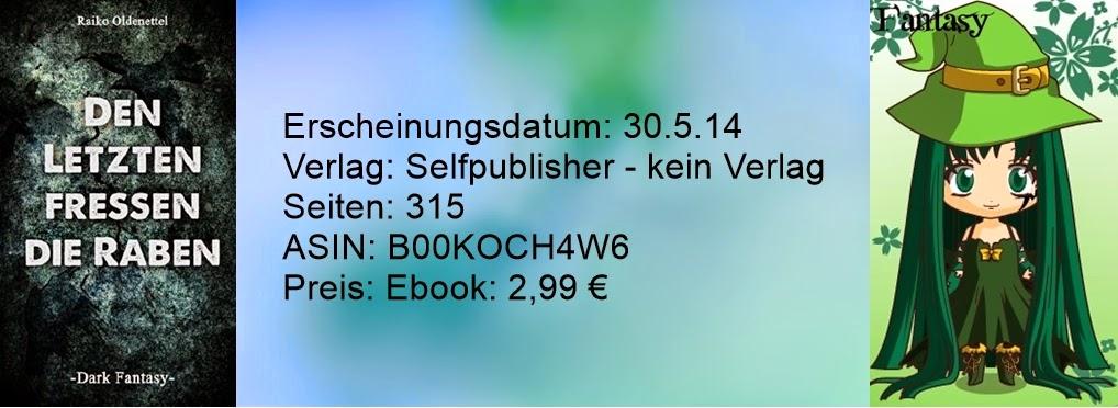http://www.amazon.de/Den-Letzten-fressen-die-Raben-ebook/dp/B00KOCH4W6/ref=sr_1_1?ie=UTF8&qid=1403627289&sr=8-1&keywords=den+letzten+fressen+die+raben