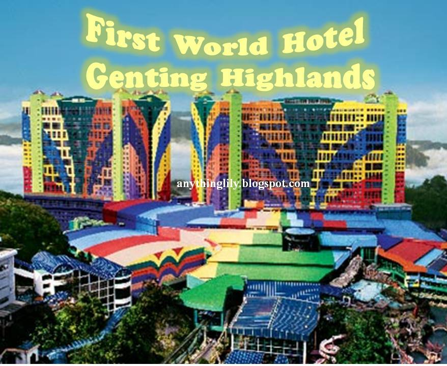 Anythinglily First World Hotel Genting Highlands