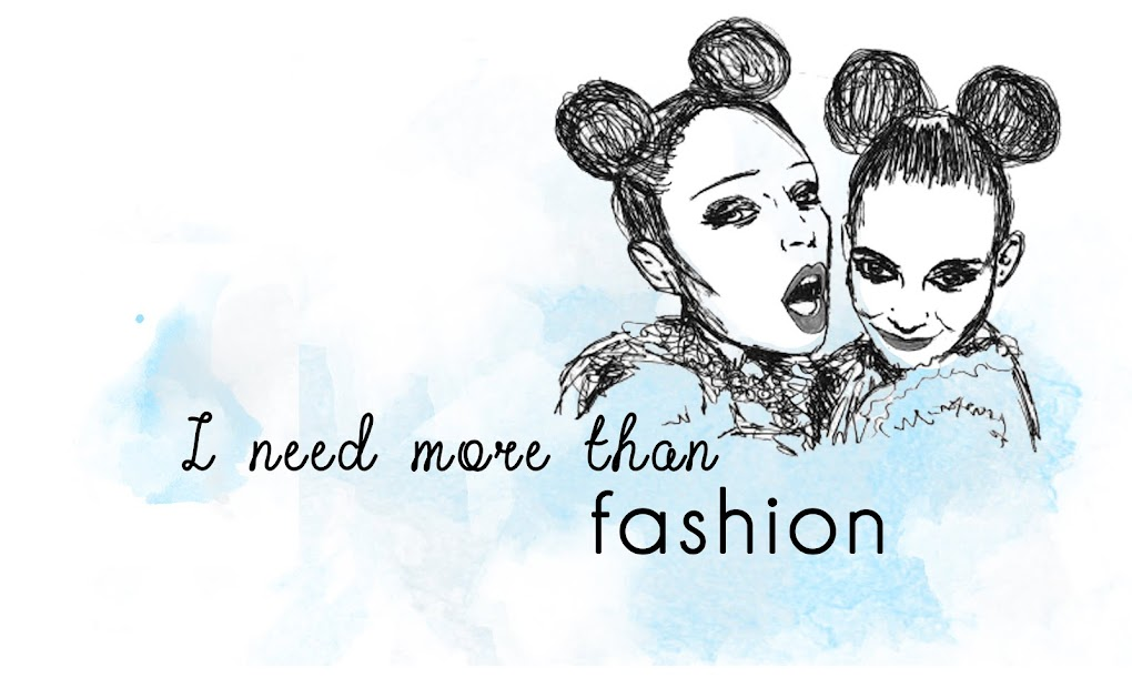 I need more than fashion