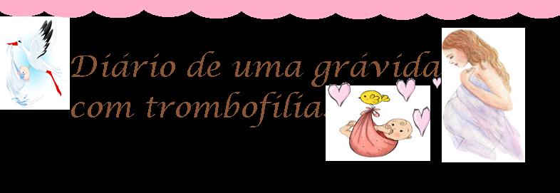 Diário de uma grávida com trombofilia