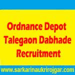 Ordnance Depot Talegaon Dabhade Recruitment