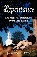 Repentance: The Most Misunderstood Word in the Bible by Michael Cocoris