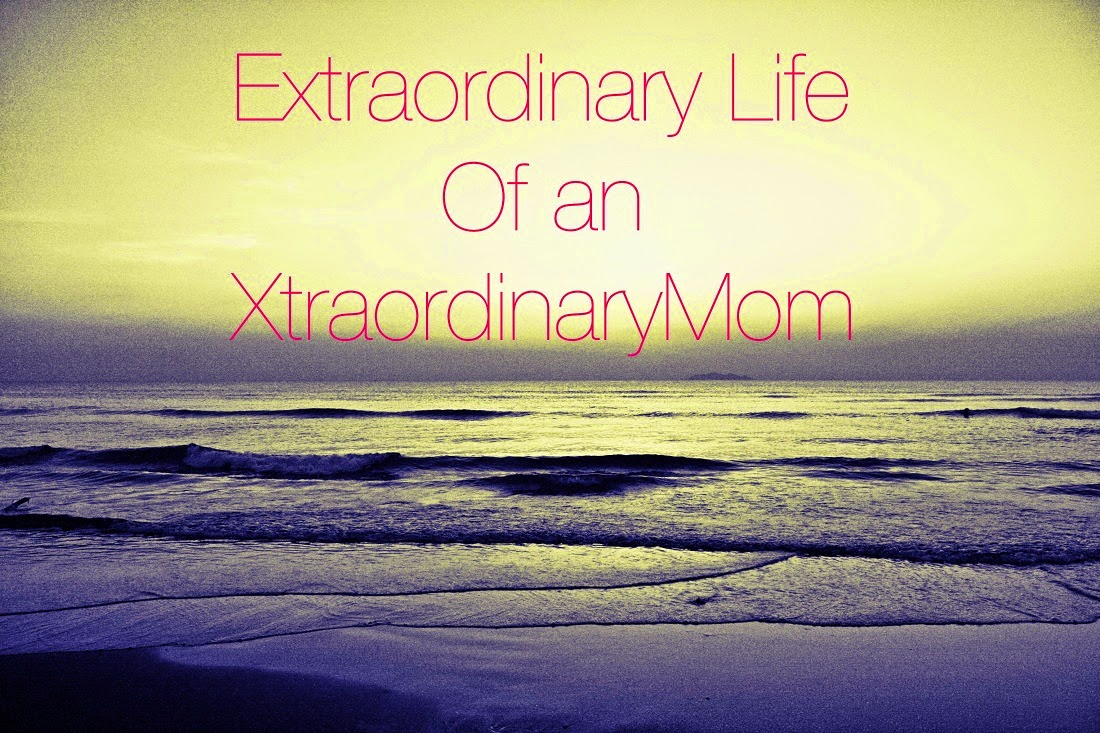 Extraordinary Life Of An Xtraordinarymom