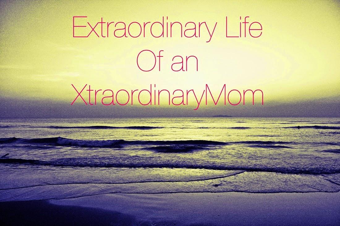 Extraordinary Life Of An Xtraordinarymom