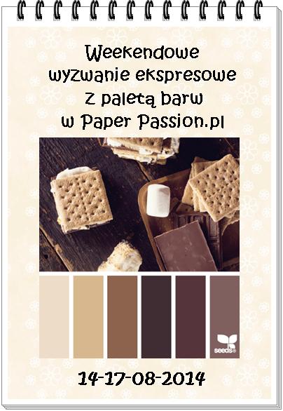 http://paperpassionpl.blogspot.com/2014/08/weekendowe-wyzwanie-ekspresowe-nr-3-i.html