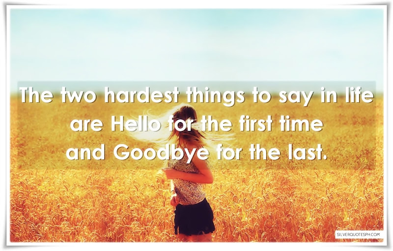The Two Hardest Things To Say In Life, Picture Quotes, Love Quotes, Sad Quotes, Sweet Quotes, Birthday Quotes, Friendship Quotes, Inspirational Quotes, Tagalog Quotes