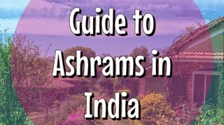 Guide To Ashrams in India