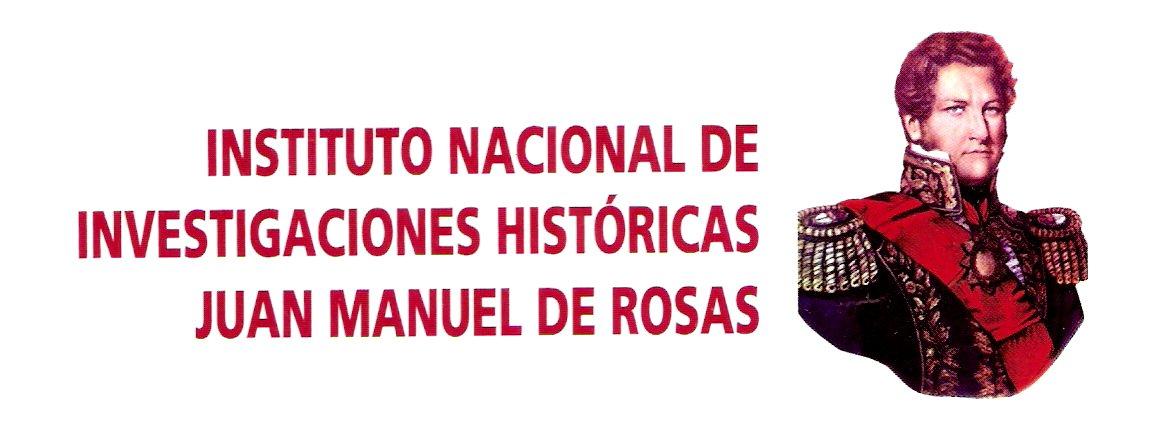 Instituto Nacional de Investigaciones Históricas Juan Manuel de Rosas