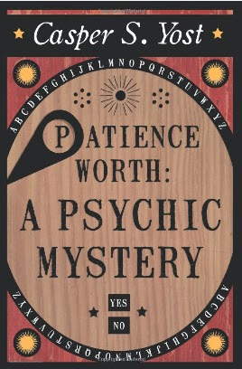 http://www.amazon.com/Patience-Worth-Casper-S-Yost/dp/1908733063/ref=sr_1_1?s=books&ie=UTF8&qid=1392826575&sr=1-1