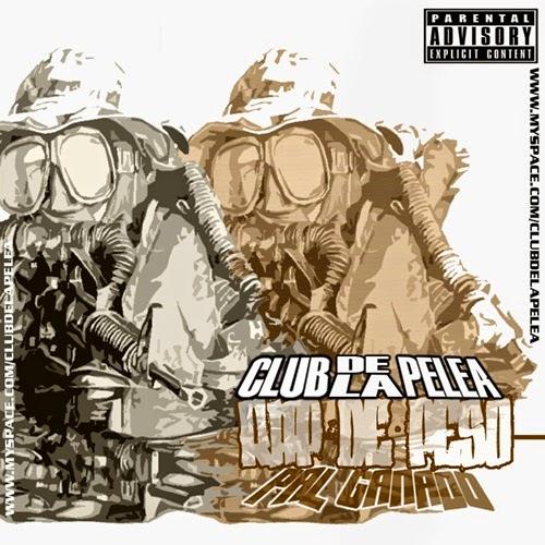 Club De La Pelea - Rap De Peso Pal Ganado (2005)