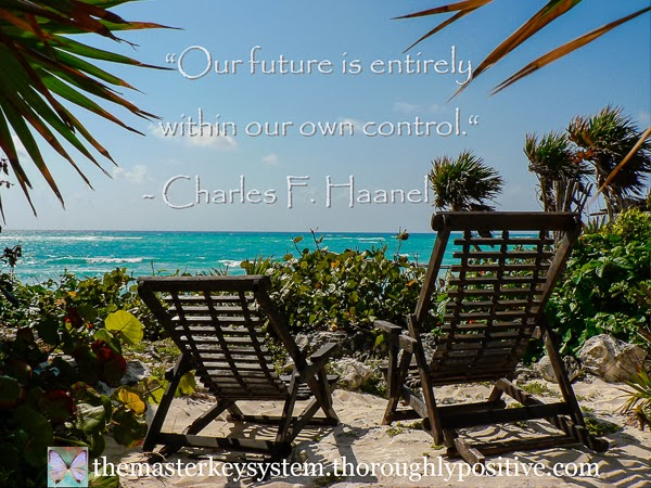 """Our future is entirely within our own control."" - Charles F Haanel. Picture of beach in Tulum with two empty chairs."