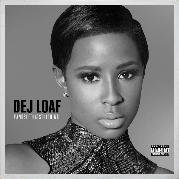 Dej Loaf - #AndSeeThatsTheThing - EP Cover