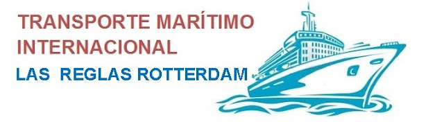 Transporte maritimo internacional-las reglas de rotterdam