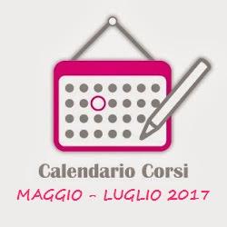 CALENDARIO CORSI Maggio - Luglio 2017