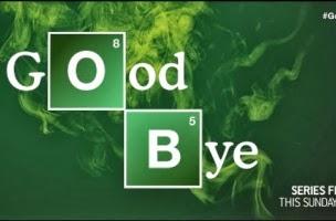 Good Bye Breakgin Bad