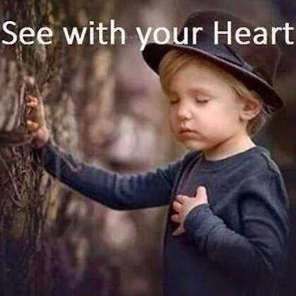 Mira con tu corazón