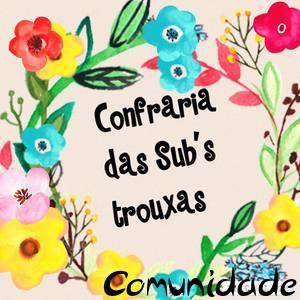 Community - Confraria das Sub's Trouxas