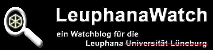 LeuphanaWatch  Ein Watchblog für die Leuphana Universität Lüneburg