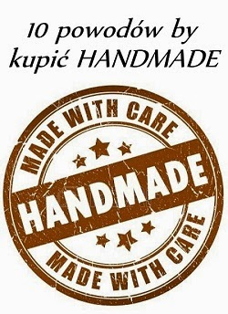http://majalena.blogspot.ie/2014/11/10-powodow-by-kupic-handmade.html