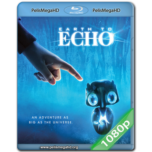 EARTH TO ECHO (2014) FULL 1080P HD MKV ESPAÑOL LATINO