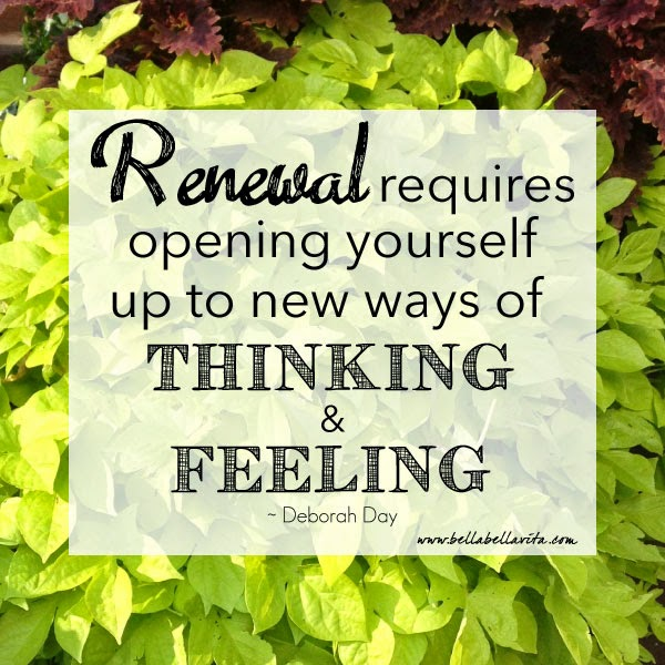 Deborah Day quote - renewal requires opening yourself up to knew ways of thinking & feeling