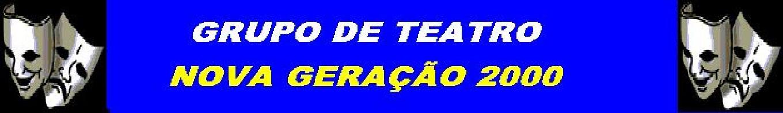 GRUPO DE TEATRO NOVA GERAÇÃO 2000