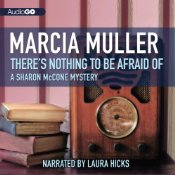 Marcia Muller There's Nothing to Be Afraid of