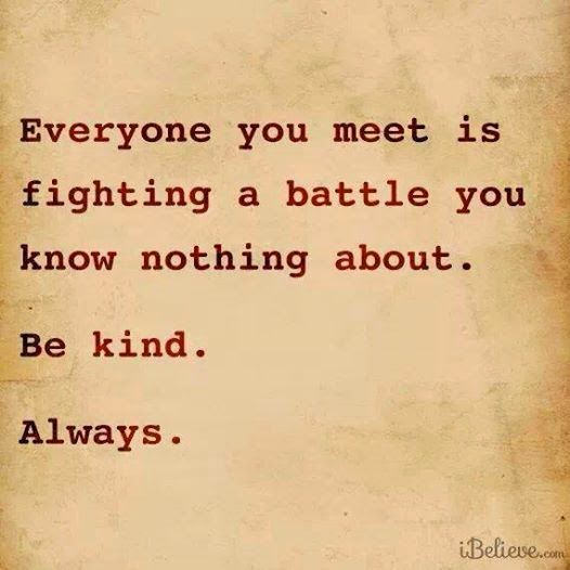 BE KIND TO FELLOW MAN