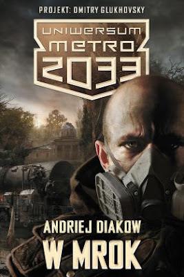 Andriej Diakow, Uniwersum Metro 2033. W mrok [Вселенная Метро 2033. Во мрак, 2011]