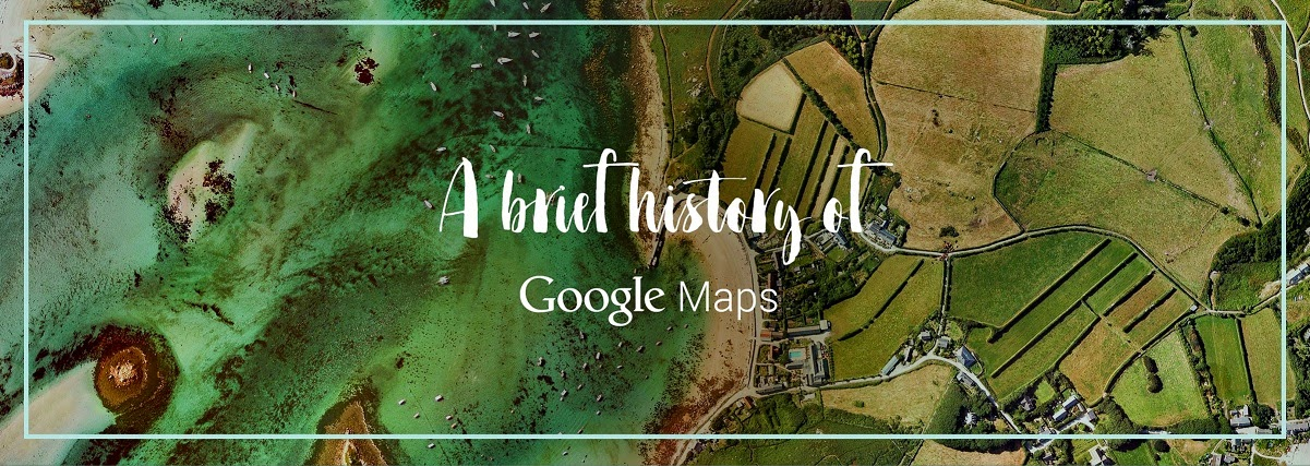 A brief history of Google Maps