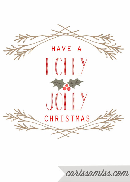 Carissa Miss: Have a Holly Jolly Christmas #freeprintable