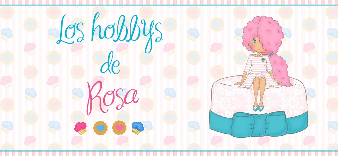 Los hobbys de Rosa
