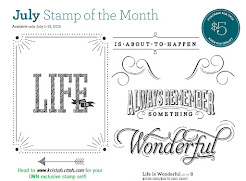 July 2015 Stamp of the Month~Life is Wonderful