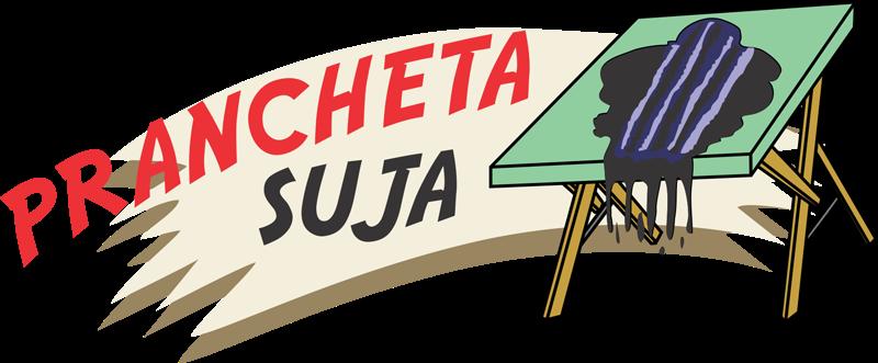 <center>Prancheta Suja</center>