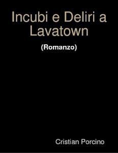 "Ebook ""Incubi e Deliri a Lavatown"" (2013)"