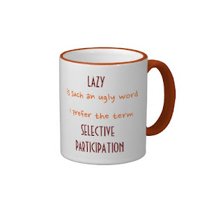 Lazy.. I Prefer the Term.. | Funny Coffee Mug