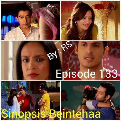 Sinopsis Beintehaa Episode 133